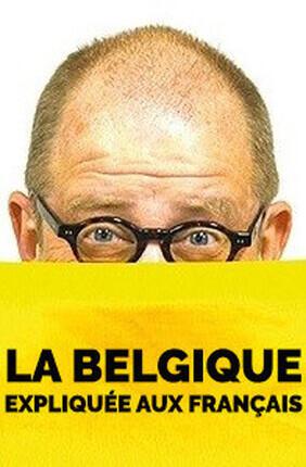 LA BELGIQUE EXPLIQUEE AUX FRANCAIS (L'Azile)