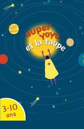 SUPER YOYO ET LA TAUPE