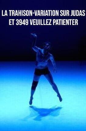 LA TRAHISON-VARIATION SUR JUDAS ET 3949 VEUILLEZ PATIENTER