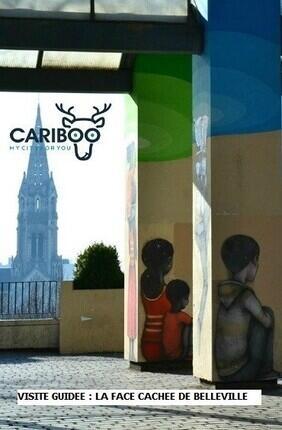 VISITE GUIDEE : LA FACE CACHEE DE BELLEVILLE AVEC CARIBOO