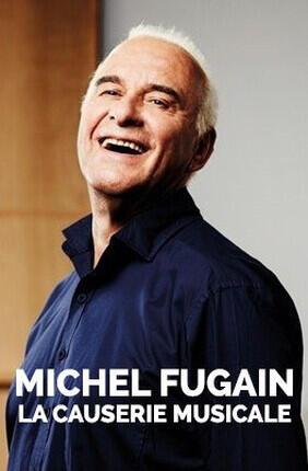 MICHEL FUGAIN LA CAUSERIE MUSICALE