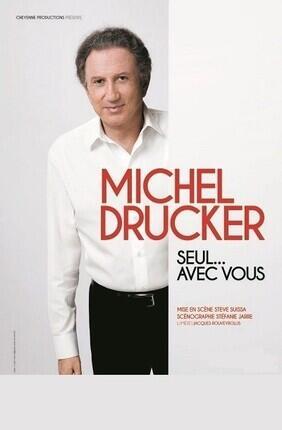 MICHEL DRUCKER DANS SEUL... AVEC VOUS (Versailles)