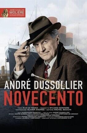 NOVECENTO AVEC ANDRE DUSSOLIER (Saint Etienne)