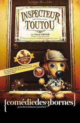 INSPECTEUR TOUTOU (Comedie des Trois Bornes)