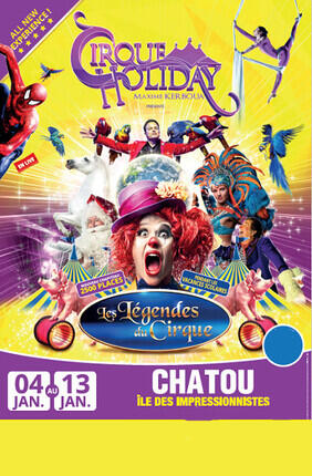 CIRQUE HOLIDAY : LES LEGENDES DU CIRQUE (Chatou)