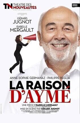 LA RAISON D'AYME AVEC GERARD JUGNOT ET ISABELLE MERGAULT (Theatre Casino Barriere)