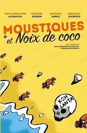 MOUSTIQUES ET NOIX DE COCO (Saint Didier au Mont d'Or)