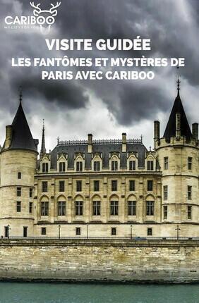 VISITE GUIDEE : LES FANTOMES ET MYSTERES DE PARIS AVEC CARIBOO