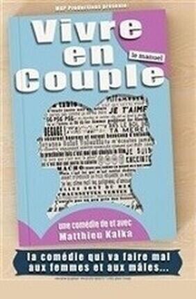 MATTHIEU KALKA DANS VIVRE EN COUPLE, LE MANUEL (Carre Rondelet)