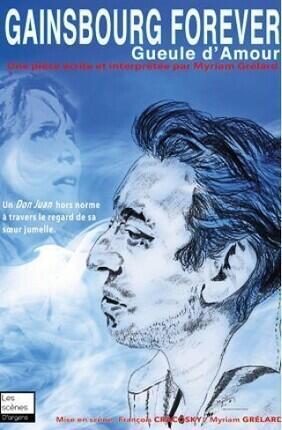 GAINSBOURG FOREVER GUEULE D'AMOUR (Theatre Essaion)