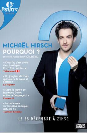 MICHAEL HIRSCH DANS POURQUOI ? (Theatre de l'Oeuvre)