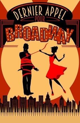DERNIER APPEL POUR BROADWAY (Acte 2 Theatre)