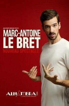 MARC-ANTOINE LE BRET NOUVEAU SPECTACLE
