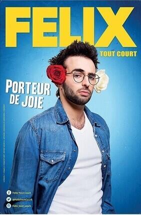 FELIX DANS PORTEUR DE JOIE (Compagnie du Café Theatre)