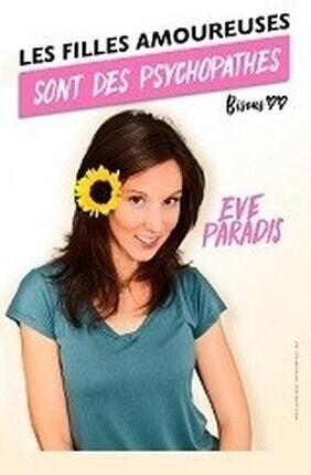 EVE PARADIS DANS LES FILLES AMOUREUSES SONT DES PSYCHOPATHES (Aix en Provence)