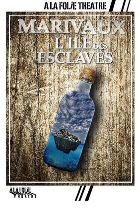 L'ILE DES ESCLAVES (A la Folie Theatre)