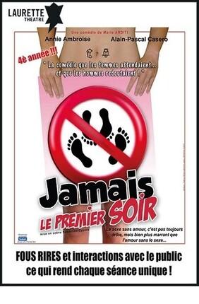 JAMAIS LE PREMIER SOIR Au Laurette Theatre de Lyon