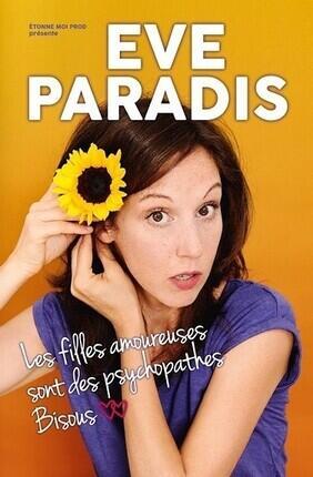 EVE PARADIS DANS LES FILLES AMOUREUSES SONT DES PSYCHOPATHES (Versailles)