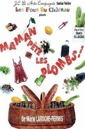 MAMAN PETE LES PLOMBS