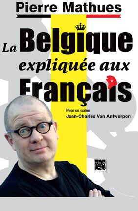 PIERRE MATHUES DANS LA BELGIQUE EXPLIQUEE AUX FRANCAIS (Versailles)