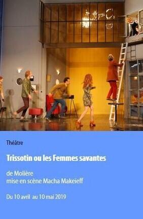 TRISSOTIN OU LES FEMMES SAVANTES A LA SCALA MIS EN SCENE PAR MACHA MAKEÏEFF