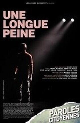 UNE LONGUE PEINE (Theatre Traversiere)