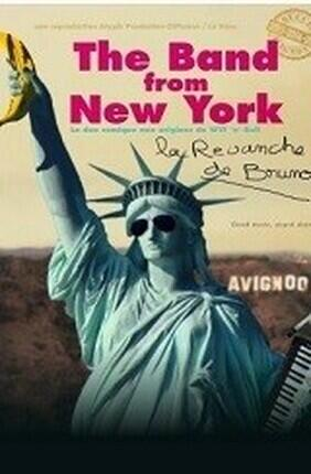THE BAND FROM NEW YORK, LA REVANCHE DE BRUNO A Aix en Provence
