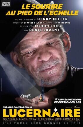 LE SOURIRE AU PIED DE L'ECHELLE AVEC DENIS LAVANT (Theatre Lucernaire)