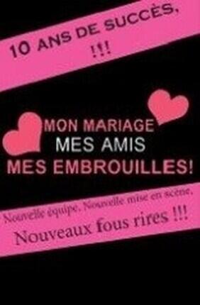 MON MARIAGE, MES AMIS, MES EMBROUILLES A Saint Etienne