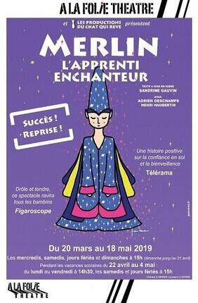 MERLIN, L'APPRENTI ENCHANTEUR (A la Folie Theatre)