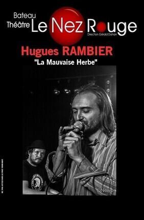HUGUES RAMBIER - LA MAUVAISE HERBE