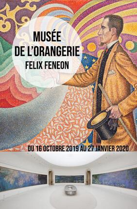 MUSEE DE L'ORANGERIE : FELIX FENEON, LES TEMPS NOUVEAUX DE SEURAT A MATISSE