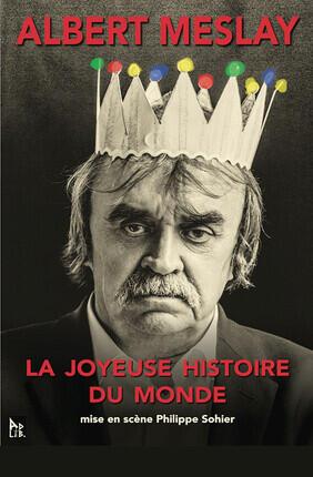 ALBERT MESLEY DANS LA JOYEUSE HISTOIRE DU MONDE (Versailles)
