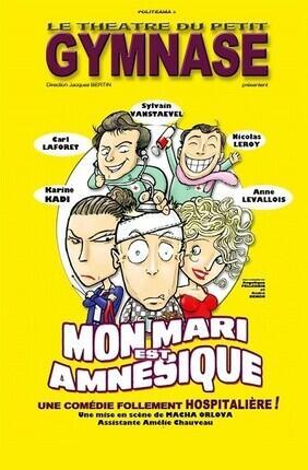 MON MARI EST AMNESIQUE (Petit Gymnase)