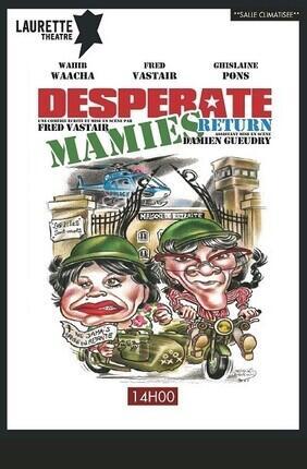 DESPERATE MAMIES RETURN (Laurette Avignon)