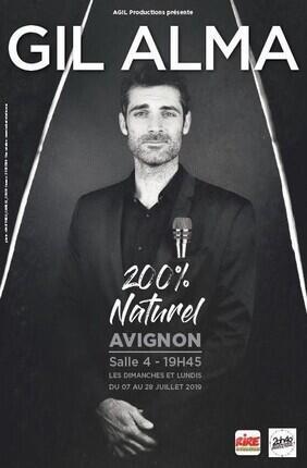 GIL ALMA DANS 200% NATUREL (Le Palace Avignon)