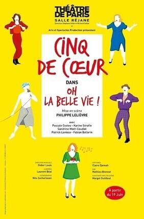 CINQ DE COEUR DANS OH LA BELLE VIE ! (Theatre de Paris)