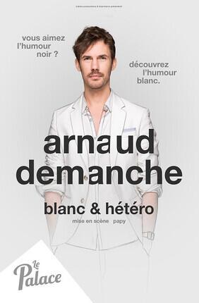 ARNAUD DEMANCHE DANS BLANC ET HETERO (Le Palace Avignon)
