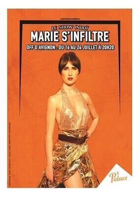 MARIE S'INFILTRE : LE SHOW INOUI