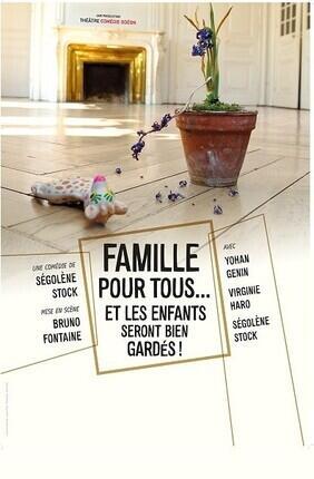 FAMILLE POUR TOUS... ET LES ENFANTS SERONT BIEN GARDES !