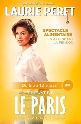 LAURIE PERET DANS SPECTACLE ALIMENTAIRE EN ATTENDANT LA PENSION AU THEATRE LE PARIS