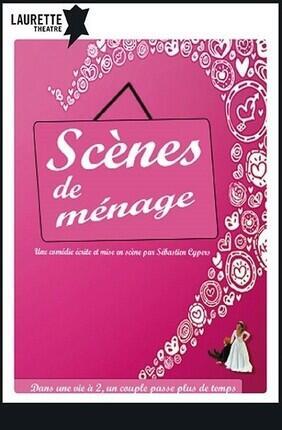 SCENES DE MENAGE AU LAURETTE THEATRE DE PARIS