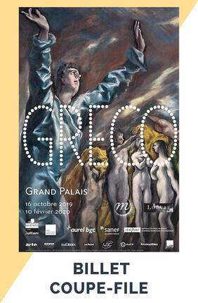 EXPOSITION GRECO AU GRAND PALAIS : BILLET COUPE FILE