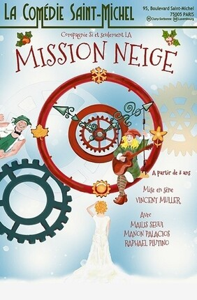 MISSION NEIGE A LA COMEDIE SAINT MICHEL