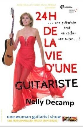 NELLY DECAMP 24 H DE LA VIE D'UNE GUITARISTE
