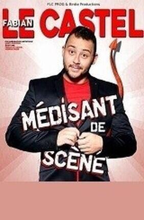 FABIAN LE CASTEL DANS MEDISANT DE SCENE