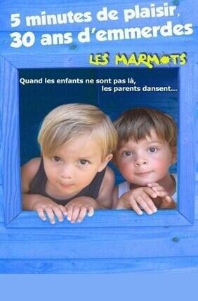 5 MINUTES DE PLAISIR, 30 ANS D'EMMERDES - LES MARMOTS A LA COMEDIE TOUR EIFFEL