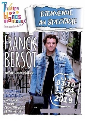 FRANCK BERSOT CHANTE BIENVENUE AU SPECTACLE
