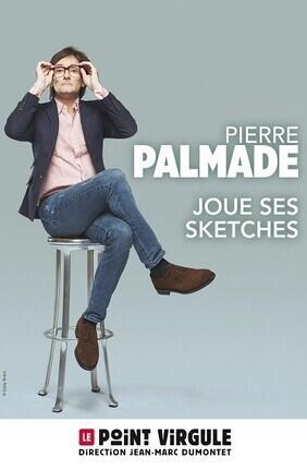PIERRE PALMADE DANS PIERRE PALMADE JOUE SES SKETCHES