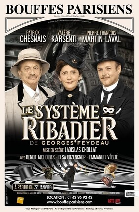 LE SYSTEME RIBADIER AVEC PATRICK CHESNAIS PIERRE-FRANÇOIS MARTIN-LAVAL VALERIE KARSENTI